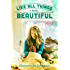 Like All Things Beautiful (Hearts of Haines Book 2)