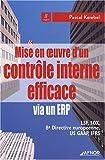 Mise en oeuvre d'un contrôle interne efficace via un ERP : LSF, SOX, 8e Directive européenne, US GAAP, IFRS