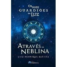 Os Doze guardiões da Luz: Através da Neblina