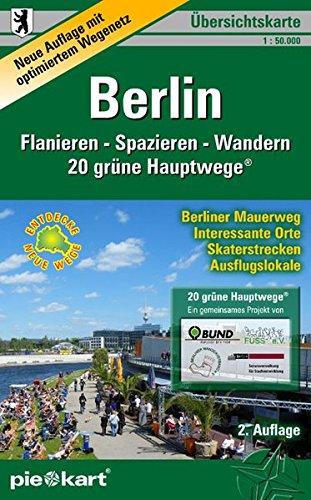 Übersichtskarte Berlin. Flanieren - Spazieren - Wandern. 1:50.000: Karte von Berlin und Umgebung mit dem Gesamtnetz der 20 grünen Hauptwege, dem ... Badestellen und Schutzgebieten