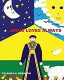 Jesus Loves Always, Yolanda N., Yolanda Brannon, Psy.D., 1481198114