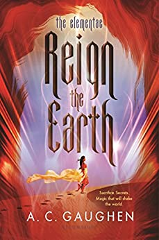 Reign the Earth (The Elementae) by [Gaughen, A.C.]