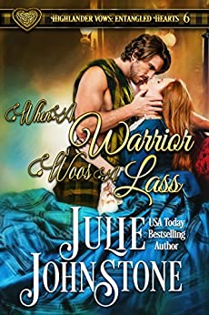 When a Warrior Woos a Lass (Highlander Vows: Entangled Hearts Book 6) by [Johnstone, Julie]
