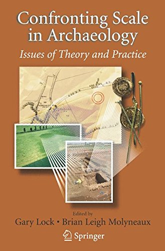 Confronting Scale in Archaeology: Issues of Theory and Practice