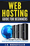 Web Hosting Guide for Beginners (J.D. Rockefeller)