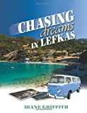Chasing Dreams in Lefkas, Diane Griffith, 1606930478
