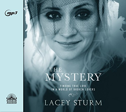 The Mystery: Finding True Love in a World of Broken Lovers by Oasis Audio