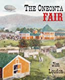 The Oneonta Fair, Jim Loudon, 0985692642