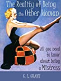 The Reality of Being the Other Woman: What You Really Should Know About Being a Mistress