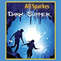 Dark Summer Audiobook by Ali Sparkes Narrated by Tom Lawrence