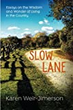 Slow Lane: Essays on the Wisdom and Wonder of Living in the Country