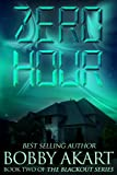 Zero Hour: A Post-Apocalyptic EMP Survival Fiction Series (The Blackout Series) (Volume 2)