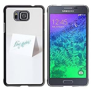 Be Good Phone Accessory // Dura Cáscara cubierta Protectora Caso Carcasa Funda de Protección para Samsung GALAXY ALPHA G850 // white card