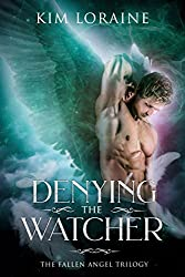 Denying the Watcher: The Fallen Angel Trilogy #2