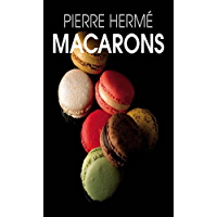 macarons pierre herme (French Edition)
