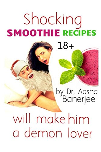 Shocking SMOOTHIE RECIPES will make HIM a Demon Lover: How to make a smoothie: simple smoothie recipes, best smoothie recipes,yogurt smoothie, healthy fruit smoothie, breakfast smoothies