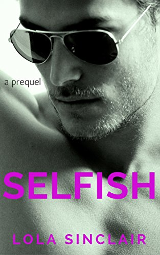 Selfish: A Prequel by [Sinclair, Lola]