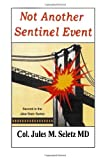 Not Another Sentinel Event, Jules Seletz, 1439206368