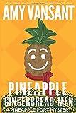 Pineapple Gingerbread Men: A Pineapple Port Mystery: Book Seven (Pineapple Port Mysteries)