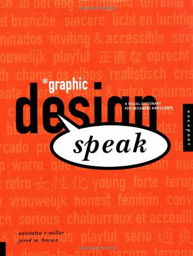 Graphic Design Speak: A Visual Dictionary for Designers and Clients