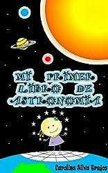 MI PRIMER LIBRO DE ASTRONOMIA (Spanish Edition)