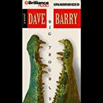 Big Trouble | Dave Barry