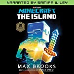 Minecraft: The Island (Narrated by Samira Wiley): An Official Minecraft Novel | Max Brooks