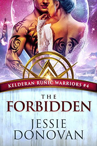 The Forbidden (Kelderan Runic Warriors Book 4)
