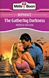 Front cover for the book The Gathering Darkness by Patricia Wilson