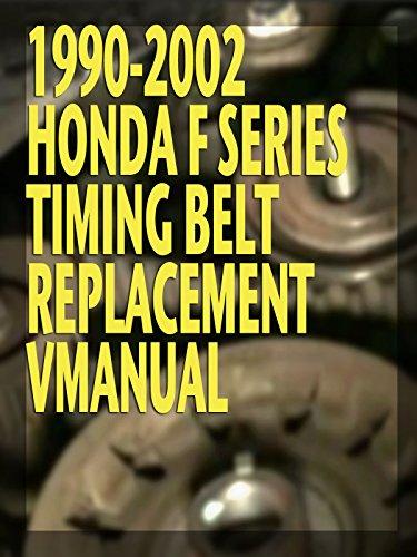 1990-2002 Honda F Series Timing Belt Replacement VManual