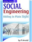 Social Engineering: Hiding in Plain Sight (InfoSec Series)