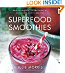 Superfood Smoothies: 100 Delicious, E...