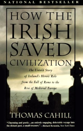 how-the-irish-saved-civilization-the-untold-story-of-irelands-heroic-role-from-the-fall-of-rome-to-the-rise-of-medieval-europe-the-hinges-of-history