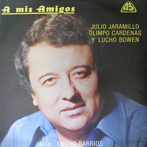 ... A Mis Amigos. Julio Jaramillo,.