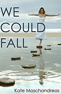 We Could Fall by Kate Moschandreas ebook deal