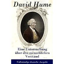 Eine Untersuchung über den menschlichen Verstand - Vollständige deutsche Ausgabe (German Edition)