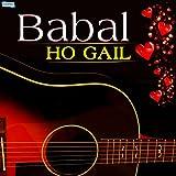 Baval Ho Gail