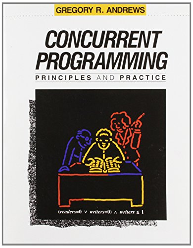 Concurrent Programming: Principles and Practice by Brand: Addison-Wesley