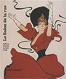 Le Salon de la rue : L'affiche illustrée de 1890 à 1910