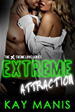 Extreme Attraction (X-Treme Love Series Book 5)