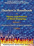 Valerij Alekseyevich Zharkov. Zharkov's Handbook on Theory and Practice of Sheet Stamping. Volume 1: Zharkov's Theory of Sheet Stamping. 1 Edition