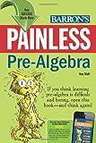 Painless Pre-Algebra, Amy Stahl, 0764145886