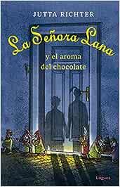 La Señora Lana y El aroma Del Chocolate La joven colección: Amazon.es: Richter, Jutta, Mattei, Günter, Andrès Font, Susana: Libros