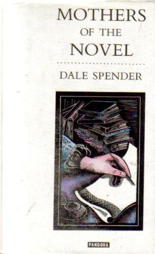 Mothers of the Novel: 100 Good Women Writers Before Jane Austen