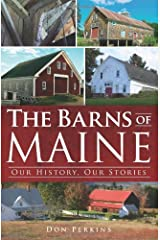 The Barns of Maine: Our History, Our Stories Paperback