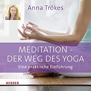 Meditation. Der Weg des Yoga Hörbuch