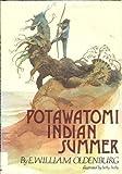 Potawatomi Indian Summer, E. William Oldenburg, 0802834655