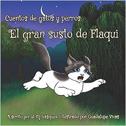 El gran susto de Flaqui (Cuentos de gatos y perros) (Spanish Edition ...