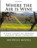 Where the Air Is Wine, Michelle Mozell, 1499385242
