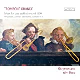 Trombone Grande - Music for bass sackbut around 1600 by Oltremontano (2012-05-03)